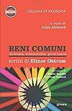 Beni comuni. Diversità, sostenibilità, governance. Scritti di Elinor Ostrom