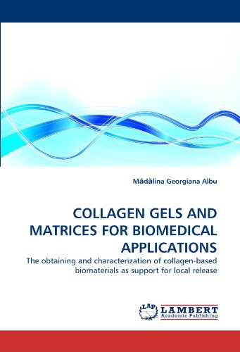 COLLAGEN GELS AND MATRICES FOR BIOMEDICAL APPLICATIONS: The obtaining and characterization of...