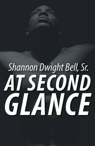 At Second Glance by Shannon Dwight Bell Sr. (2015-07-22)