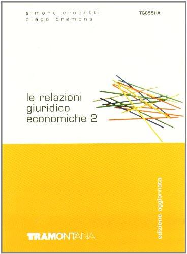 Le relazioni giuridico economiche. Per gli Ist. Professionali per i servizi commerciali: 2
