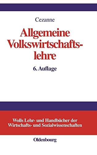 Allgemeine Volkswirtschaftslehre (Wolls Lehr- und Handbücher der Wirtschafts- und Sozialwissenschaften)