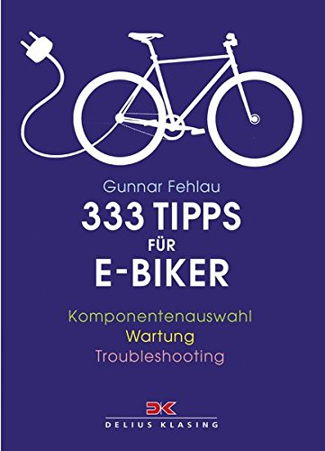 Preisvergleich Produktbild 333 Tipps für E-Biker: Komponentenauswahl – Wartung – Troubleshooting