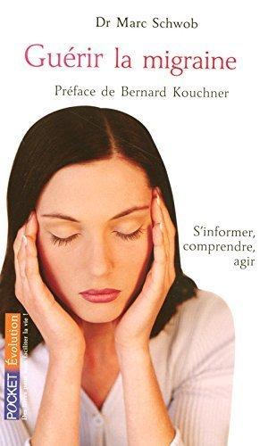 Gurir la migraine de Marc (Docteur) SCHWOB (4 juin 2007) Poche