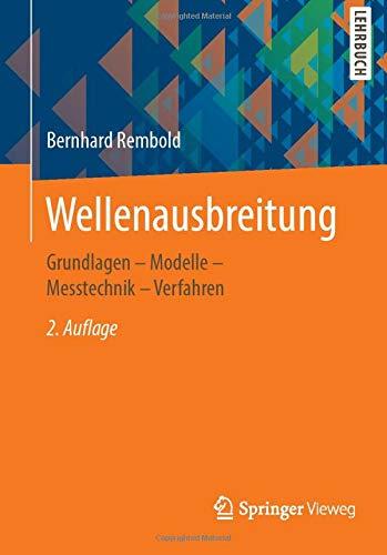 Wellenausbreitung: Grundlagen - Modelle - Messtechnik - Verfahren
