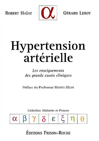 Hypertension artérielle. Les enseignements des grands essais cliniques