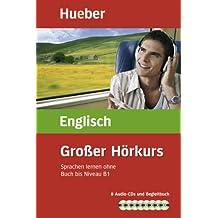 Großer Hörkurs Englisch: Sprachen lernen ohne Buch bis Niveau B1 / Paket