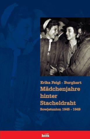 Mädchenjahre hinter Stacheldraht: Sowjetunion 1945-1949