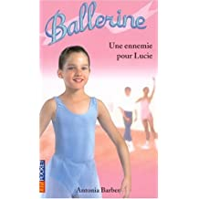 Ballerine Tome 3 : Une ennemie pour Lucie