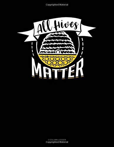 All Hives Matter: 3 Column Ledger por Jeryx Publishing