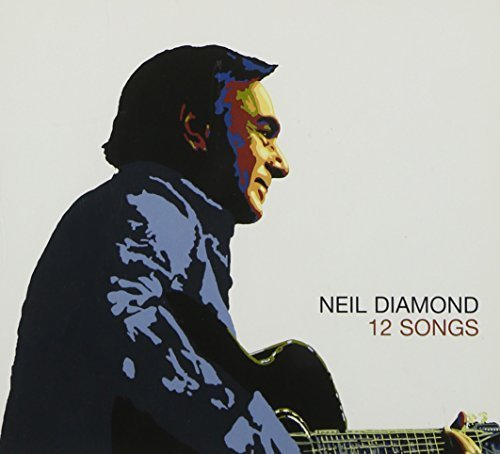 12 SONGS CD EUROPEAN AMERICAN 2005 by Neil Diamond (Diamond Neil Cd)