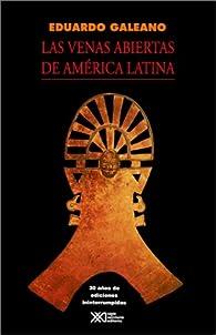 Las Venas Abiertas de America Latina par  Eduardo H Galeano