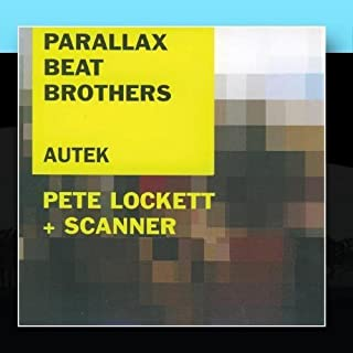 Autek by Parallax Beat Brothers Pete Lockett & Scanner