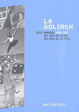 Le Goliath : Guide annuaire des arts de la rue, de...