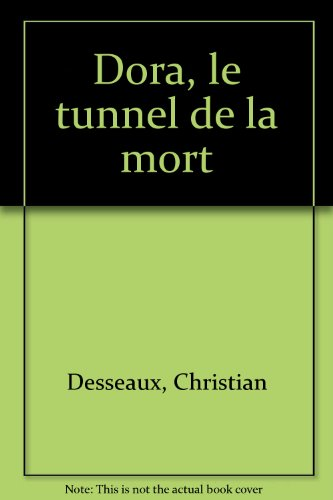 Dora : Le tunnel de la mort 1940-1945