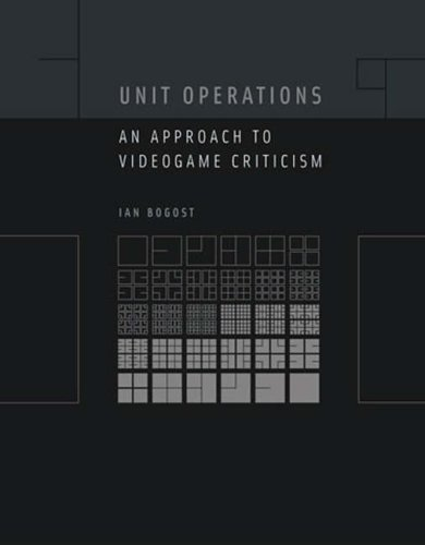 Unit Operations: An Approach to Videogame Criticism