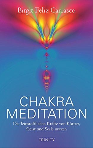 Chakra Meditation: Die feinstofflichen Kräfte von Körper, Geist und Seele nutzen (Lumira live)
