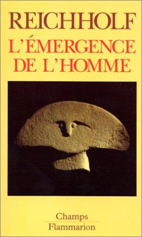 L'EMERGENCE DE L'HOMME. : L'apparition de l'homme et ses rapports avec la nature par Josef Reichholf