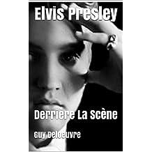 Elvis Presley : Derrière La Scène