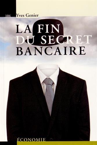 La fin du secret bancaire par Yves Genier