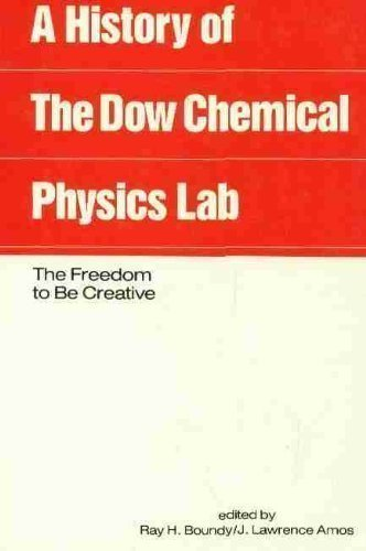 a-history-of-the-dow-chemical-physics-laboratory-the-freedom-the-bo-creative