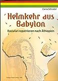 Heimkehr aus Babylon: Rastafari repatriieren nach Äthiopien (Topics in Interdisciplinary African Studies)