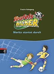 Die Teufelskicker - Moritz startet durch (Teufelskicker - Die Reihe, Band 12)