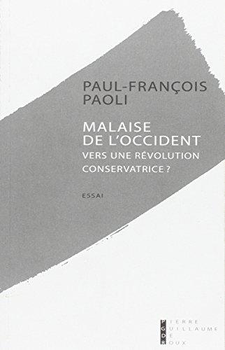 Malaise de l'Occident : Vers une révolution conservatrice ? par Paul-François Paoli