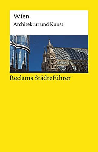 Reclams Städteführer Wien: Architektur und Kunst (Reclams Universal-Bibliothek)
