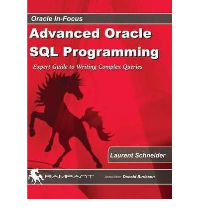 advanced-oracle-sql-programming-expert-guide-to-writing-complex-queries-author-laurent-schneider-dec-2012