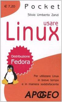 Usare Linux. Per utilizzare Linux in breve tempo e in maniera soddisfacente (Pocket) por Silvio Umberto Zanzi