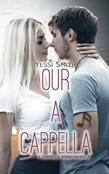 Our A Cappella (A Cappella Series Book 2) by [Smith, Yessi]