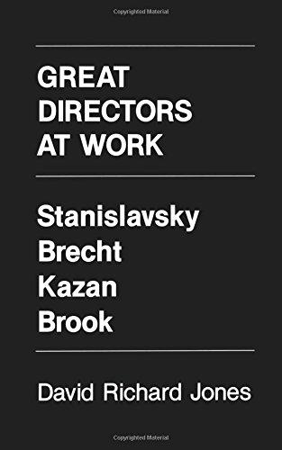 Great Directors at Work: Stanislavsky, Brecht, Kazan, Brook