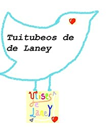 Tuitubeos de de Laney
