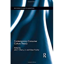 Contemporary Consumer Culture Theory (Routledge Studies in Marketing, Band 3)