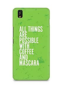 AMEZ all things are possible with coffee and mascara Back Cover For OnePlus X