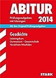 Abitur-Prüfungsaufgaben Gymnasium/Gesamtschule NRW/Geschichte Leistungskurs 2014: Mit den Original-Prüfungsaufgaben mit Lösungen