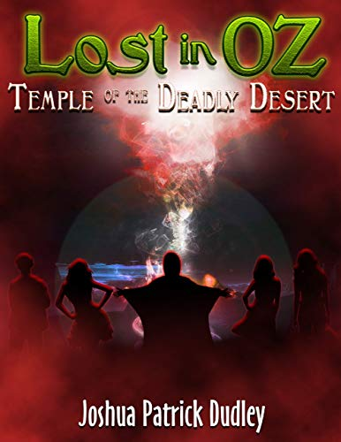 Lost in Oz: Temple of the Deadly Desert (English Edition)