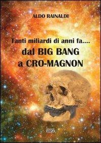 Tanti miliardi di anni fa... dal Big Bang a Cro-Magnon - Amazon Libri
