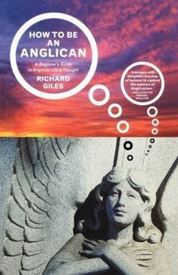 [(How to be an Anglican : Let Me Count the Ways ...)] [By (author) Richard Giles] published on (June, 2011)