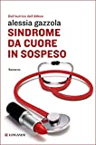Sindrome da cuore in sospeso: La serie dell'Allieva (La piccola Gaja scienza)