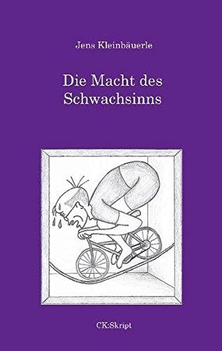 Buch: Die Macht des Schwachsinns von Jens Kleinbäuerle