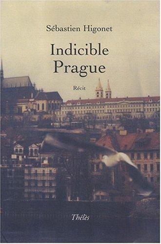 Indicible Prague