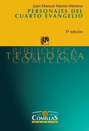 Personajes del cuarto evangelio (Biblioteca Teología Comillas) por Juan Manuel Martín Moreno