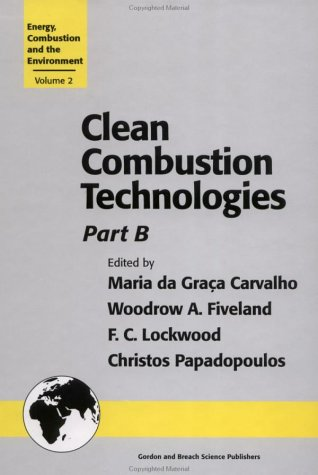 Carvalho, M: Clean Combustion Technologies: Proceedings of the Second International Conference (Energy, Combustion and the Environment Series , Vol 2)