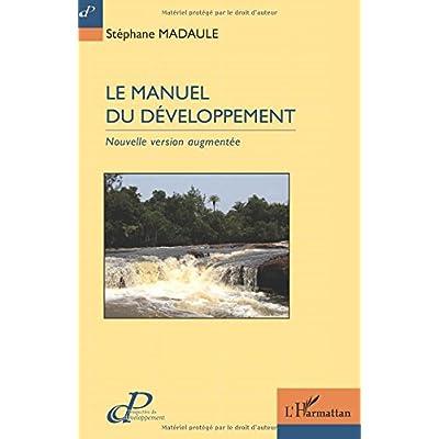 Manuel du développement (Le): Nouvelle version augmentée