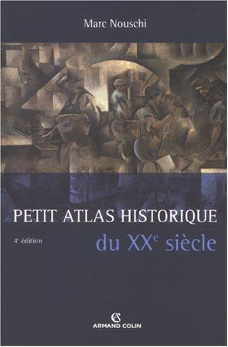 Petit Atlas historique du XXe siècle par Marc Nouschi