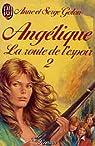 Angelique, la route de l'espoir Tome 2 par Golon