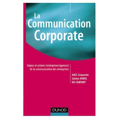 La communication corporate : L'aventure de la communication d'entreprise