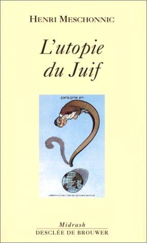 L'utopie du juif par Henri Meschonnic