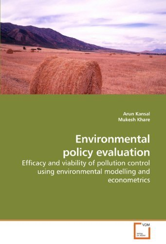 environmental-policy-evaluation-efficacy-and-viability-of-pollution-control-using-environmental-modelling-and-econometrics-by-kansal-arun-2009-paperback